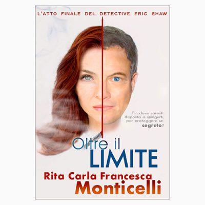 """La copertina dell'eBook """"Oltre il limite"""", scritto e pubblicato da Rita Carla Francesca Monticelli"""