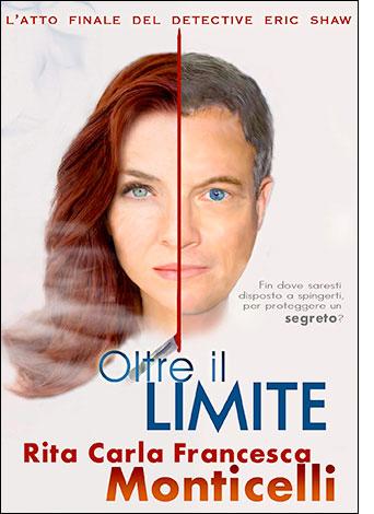 """La copertina di """"Oltre il limite"""" di Rita Carla Francesca Monticelli"""