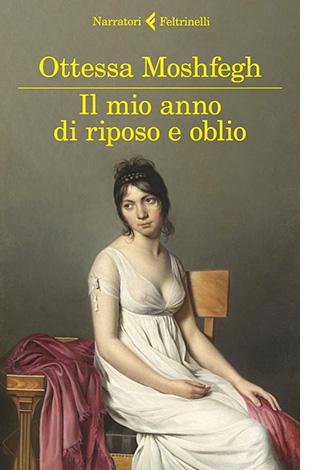 """La copertina di """"Il mio anno di riposo e oblio"""" di Ottessa Moshfegh (Feltrinelli)"""