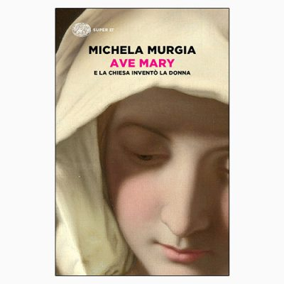 """AVE MARY"" DI MICHELA MURGIA"