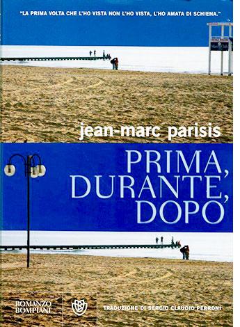 """La copertina di """"Prima, durante, dopo"""", libro scritto da Jean-Marc Parisis e pubblicato da Bompiani"""