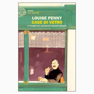 """La copertina di """"Case di vetro"""", libro scritto da Louise Penny e pubblicato da Einaudi"""
