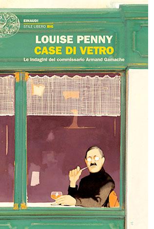 """La copertina di """"Case di vetro"""" di Louise Penny (Einaudi)"""