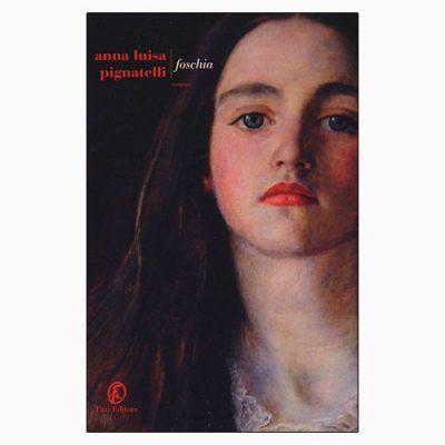 """La copertina di """"Foschia"""", libro scritto da Anna Luisa Pignatelli e pubblicato da Fazi Editore"""