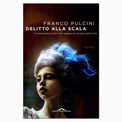 """La copertina del libro """"Delitto alla Scala"""" di Franco Pulcini (Ponte alle Grazie)"""
