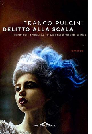 """La copertina del libro """"Delitto alla Scala"""", scritto da Franco Pulcini e pubblicato da Ponte alle Grazie"""