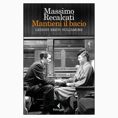 """La copertina di """"Mantieni il bacio"""", libro scritto da Massimo Recalcati e pubblicato da Feltrinelli"""