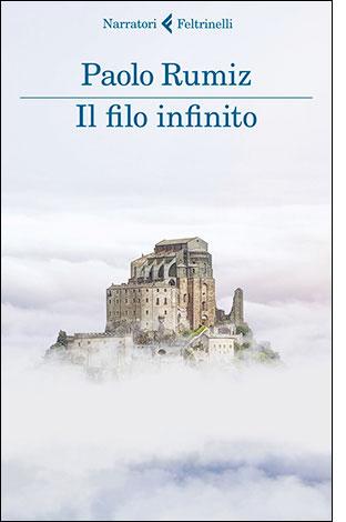 """La copertina de """"Il filo infinito"""", libro scritto da Paolo Rumiz e pubblicato da Feltrinelli"""