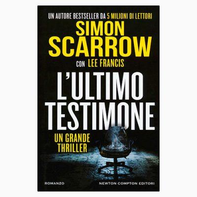 """La copertina de """"L'ultimo testimone"""" di Simon Scarrow (Newton Compton Editori)"""