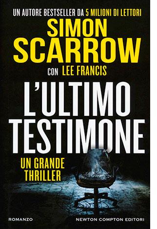 """La copertina de """"L'ultimo testimone"""", libro scritto da Simon Scarrow con Lee Francis e pubblicato da Newton Compton Editori"""