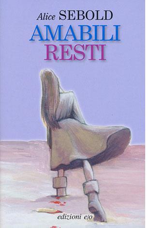 """La copertina del libro """"Amabili resti"""" di Alice Sebold (edizioni e/o)"""