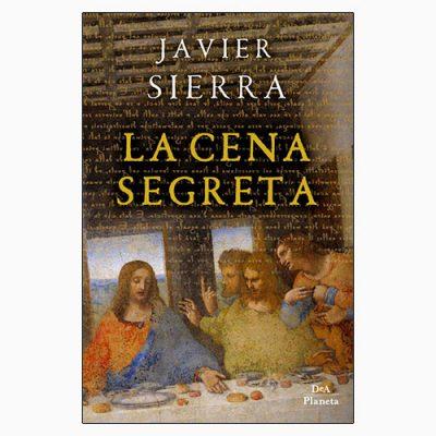 "La copertina del libro ""La cena segreta"" di Javier Sierra (DeA Planeta Libri)"