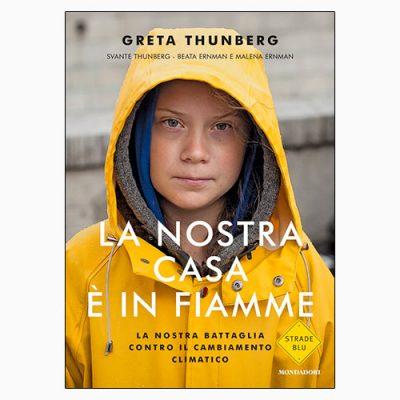 """La copertina de """"La nostra casa è in fiamme"""", libro scritto da Greta Thunberg e pubblicato da Mondadori"""