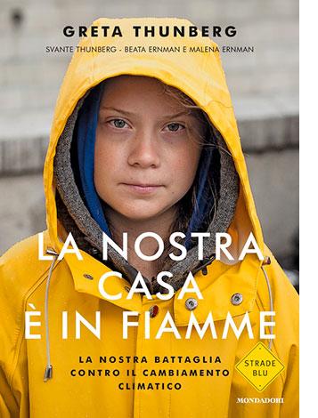 """La copertina del libro """"La nostra casa è in fiamme"""" di Greta Thunberg (Mondadori)"""