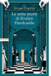 """La copertina del libro """"Le sette morti di Evelyn Hardcastle"""" di Stuart Turton (Neri Pozza)"""