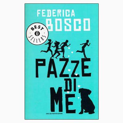"""La copertina di """"Pazze di me"""", libro scritto da federica Bosco e pubblicato da Mondadori"""