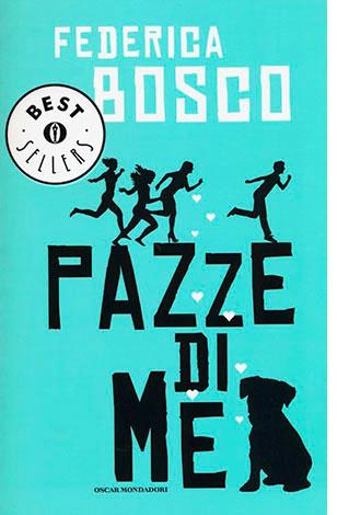"""La copertina del libro """"Pazze di me"""", scritto da Federica Bosco e pubblicato da Mondadori"""