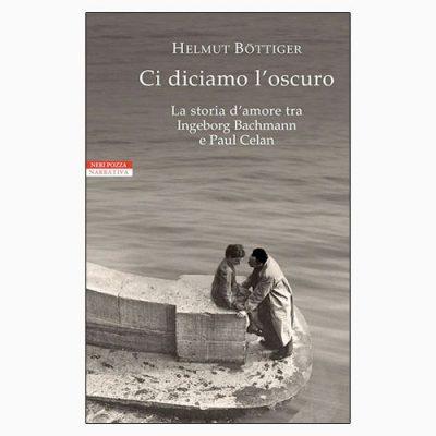 """La copertina del libro """"Ci diciamo l'oscuro"""" di Helmut Böttiger (Neri Pozza)"""
