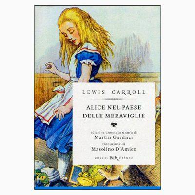 """La copertina di """"Alice nel paese delle meraviglie"""", libro scritto da Lewis Carroll e pubblicato da Bur Rizzoli"""