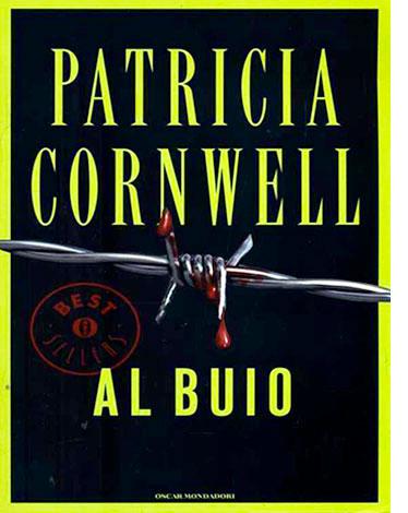 """La copertina di """"Al buio"""", il libro scritto da Patricia Cornwell e pubblicato da Mondadori"""