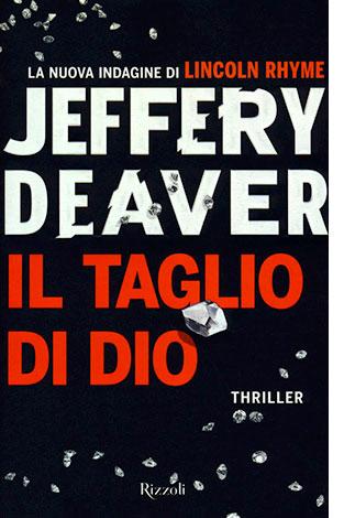 """La copertina del libro """"Il taglio di Dio"""", scritto da Jeffery Deaver e pubblicato da Rizzoli"""