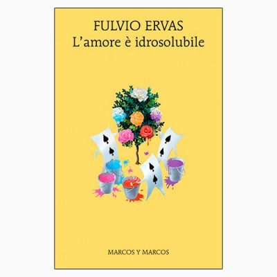 "La copertina del libro ""L'amore è idrosolubile"" di Fulvio Ervas (Marcos y Marcos)"
