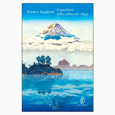 """La copertina de """"Il guardiano della collina dei ciliegi"""", libro scritto da Franco Faggiani e pubblicato da Fazi Editore"""