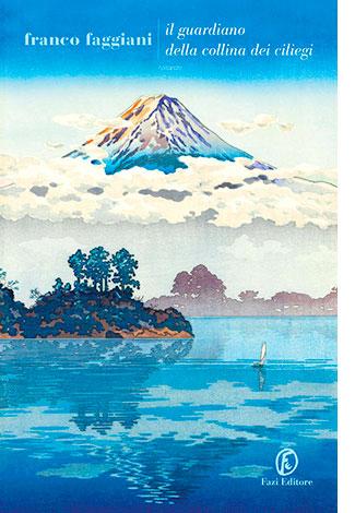 """La copertina del libro """"Il guardiano della collina dei ciliegi"""" di Franco Faggiani (Fazi Editore)"""
