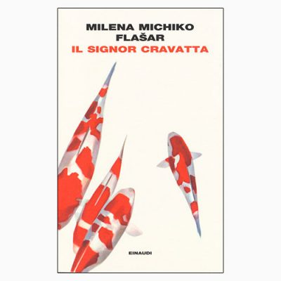 """La copertina del libro """"Il Signor Cravatta"""" di Milena Michiko Flašar (Einaudi)"""