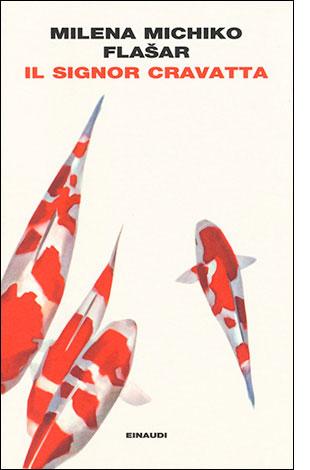 """La copertina del libro """"Il Signor Cravatta"""", scritto da Milena Michiko Flašas e pubblicato da Einaudi"""