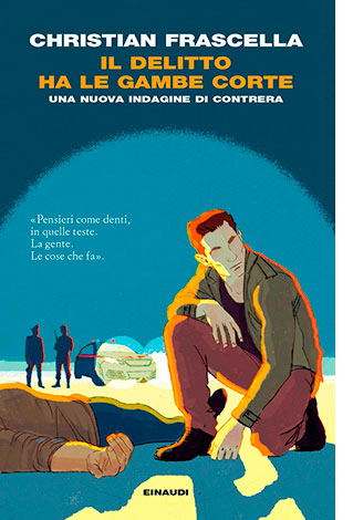 """La copertina del libro """"Il delitto ha le gambe corte"""" di Christian Frascella (Einaudi)"""