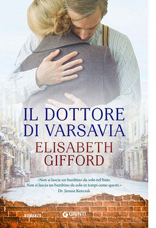 """La copertina del libro """"Il dottore di Varsavia"""" di Elisabeth Gifford (Giunti)"""