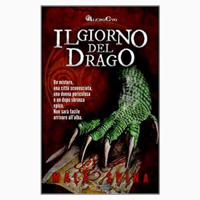 """La copertina del libro """"Il giorno del drago"""" di Mala Spina (Createspace Independent Pub)"""