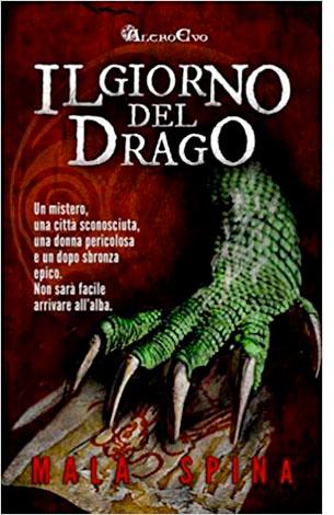"""La copertina de """"Il giorno del drago"""", scritto da Mala Spina e pubblicato da Createspace Independent Pub"""