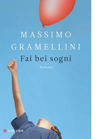 """La copertina di """"Fai bei sogni"""" di Massimo Gramellini (Longanesi)"""