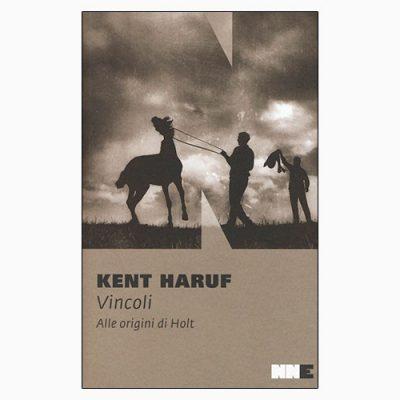 """La copertina di """"Vincoli"""", libro scritto da Kent Haruf e pubblicato da NN Editore"""