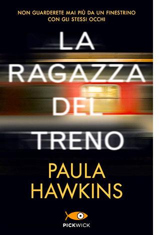 """La copertina del libro """"La ragazza del treno"""" di Paula Hawkins (Piemme)"""