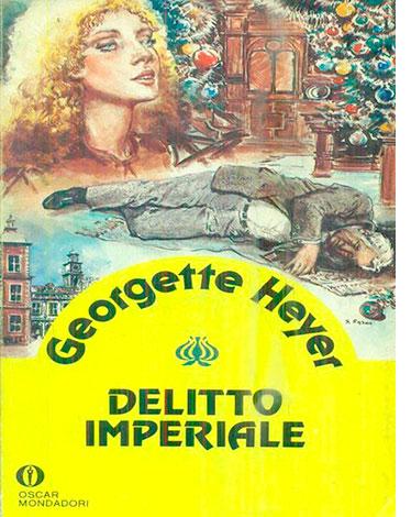 """La copertina del libro """"Delitto imperiale"""", scritto da Georgette Heyer e pubblicato da Mondadori"""