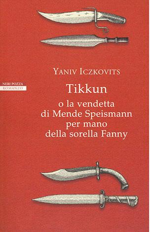 """La copertina del libro """"Tikkun"""" di Yaniv Iczkovits (Neri Pozza)"""