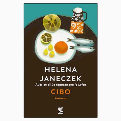 """L copertina del libro """"Cibo"""", scritto da Helena Janeczek e pubblicato da Guanda"""
