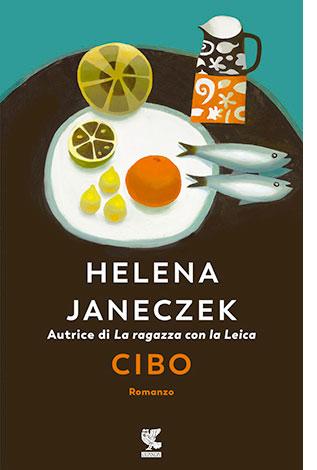 """La copertina di """"Cibo"""", il libro scritto da Helena Janeczek e pubblicato da Guanda"""