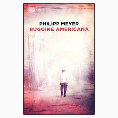 """La copertina di """"Ruggine americana"""", il libro scritto da Philipp Meyer e pubblicato da Einaudi"""