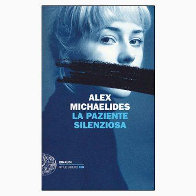 """La copertina de """"La paziente silenziosa"""", libro scritto da Alex Michaelides e pubblicato da Einaudi"""