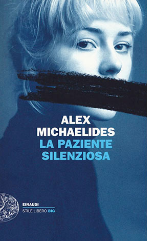 """La copertina de """"La paziente silenziosa"""" di Alex Michaelides (Einaudi)"""