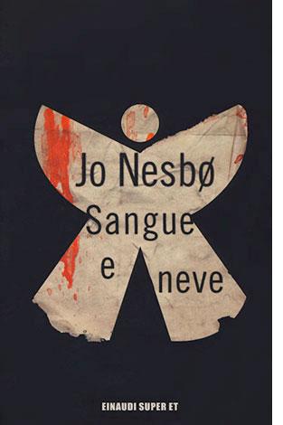 """La copertina del libro """"Sangue e neve"""" di Jo Nesbø (Einaudi)"""