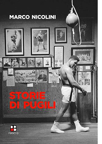 """La copertina di """"Storie di pugili"""", libro scritto da Marco Nicolini e pubblicato da Pano B Edizioni"""