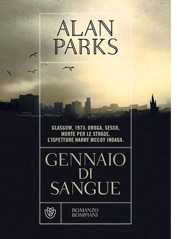 """La copertina di """"Gennaio di sangue"""", libro scritto da Alan Parks e pubblicato da Bompiani"""