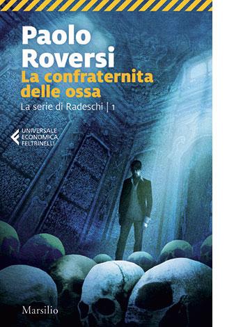 """La copertina del libro """"La confraternita delle ossa"""" di Paolo Roversi (Marsilio)"""