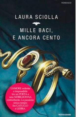 """La copertina del libro """"Mille baci, e ancora cento"""", scritto da Laura Sciolla e pubblicato da Mondadori"""