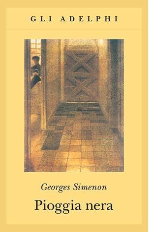 """La copertina del libro """"Pioggia nera"""", scritto da Georges Simenon e pubblicato da Adelphi"""